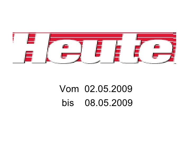 Vom  02.05.2009 bis  08.05.2009