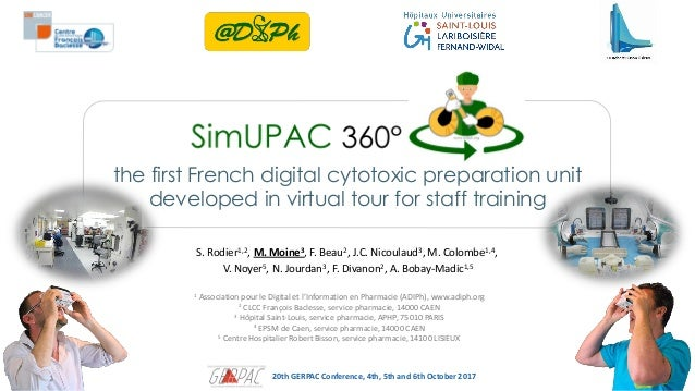 the first French digital cytotoxic preparation unit developed in virtual tour for staff training 20th GERPAC Conference, 4...