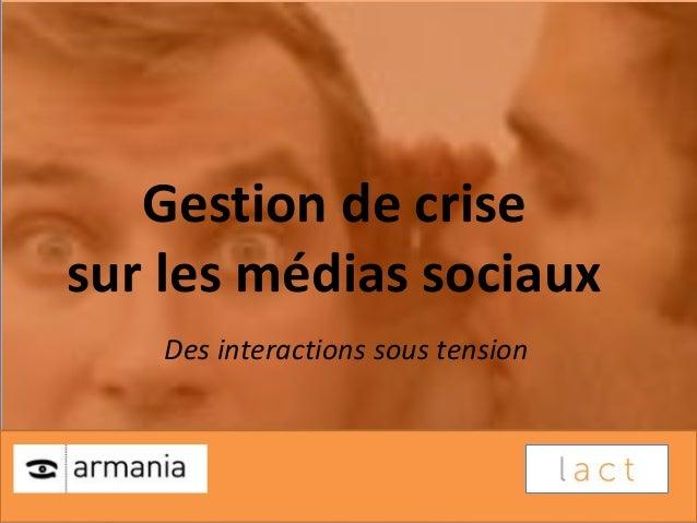 Gestion de crisesur les médias sociaux    Des interactions sous tension