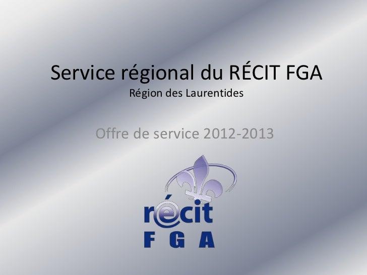 Service régional du RÉCIT FGA        Région des Laurentides    Offre de service 2012-2013