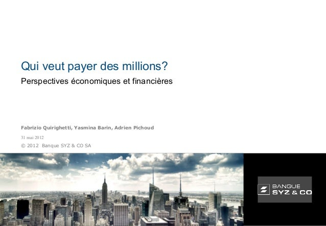 Qui veut payer des millions?Perspectives économiques et financièresFabrizio Quirighetti, Yasmina Barin, Adrien Pichoud31 m...