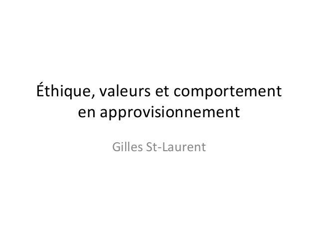 Éthique, valeurs et comportement en approvisionnement Gilles St-Laurent