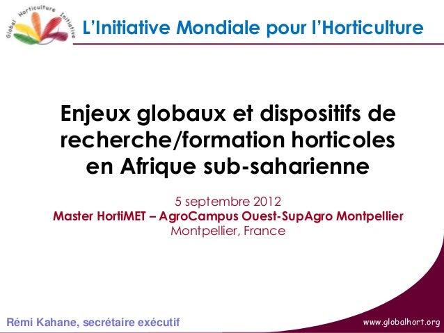 L'Initiative Mondiale pour l'Horticulture   Global Horticulture Initiative                   Enjeux globaux et dispositifs...