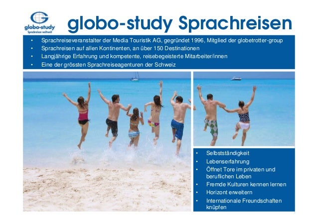 globo-study Sprachreisen•   Sprachreiseveranstalter der Media Touristik AG, gegründet 1996, Mitglied der globetrotter-grou...