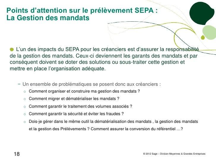 Points d'attention sur le prélèvement SEPA :La Gestion des mandats   L'un des impacts du SEPA pour les créanciers est d'as...