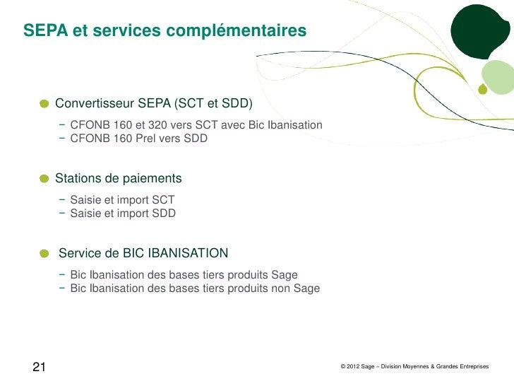 SEPA et services complémentaires      Convertisseur SEPA (SCT et SDD)      − CFONB 160 et 320 vers SCT avec Bic Ibanisatio...