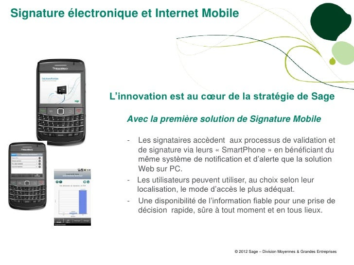 Signature électronique et Internet Mobile                 L'innovation est au cœur de la stratégie de Sage                ...