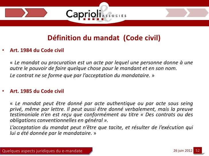 Définition du mandat (Code civil)• Art. 1984 du Code civil   « Le mandat ou procuration est un acte par lequel une personn...