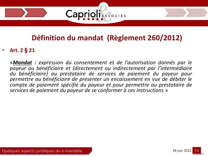 Définition du mandat (Règlement 260/2012)• Art. 2 § 21   «Mandat : expression du consentement et de l'autorisation donnés ...
