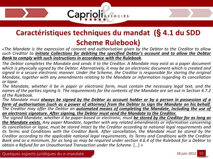 Caractéristiques techniques du mandat (§ 4.1 du SDD                         Scheme Rulebook)«The Mandate is the expression...