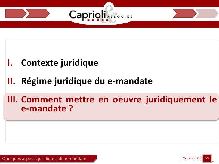 I. Contexte juridique  II. Régime juridique du e-mandate  III. Comment mettre en oeuvre juridiquement le       e-mandate ?...