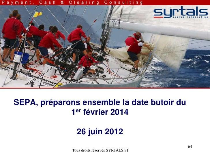 SEPA, préparons ensemble la date butoir du             1er février 2014                26 juin 2012                       ...