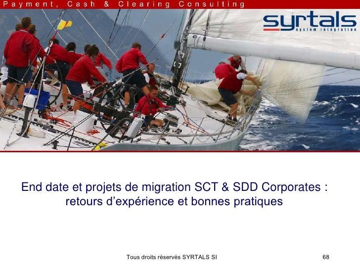 End date et projets de migration SCT & SDD Corporates :       retours d'expérience et bonnes pratiques                  To...
