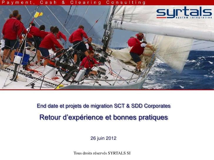 End date et projets de migration SCT & SDD Corporates Retour d'expérience et bonnes pratiques                       26 jui...