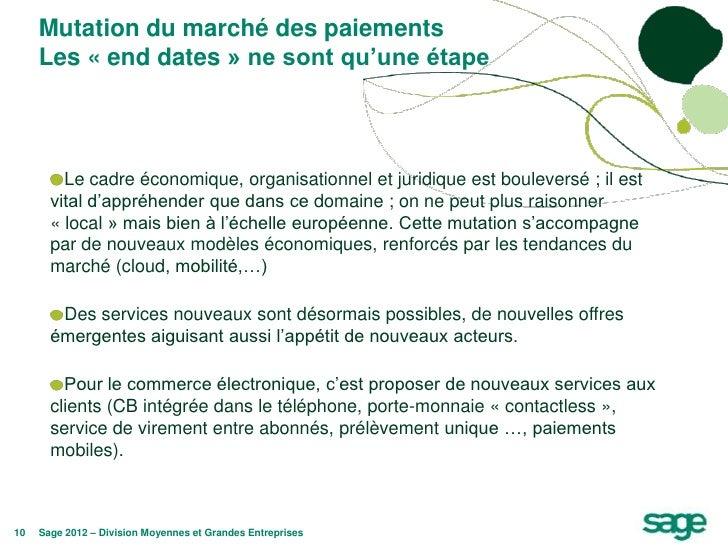Mutation du marché des paiements     Les « end dates » ne sont qu'une étape         Le cadre économique, organisationnel e...