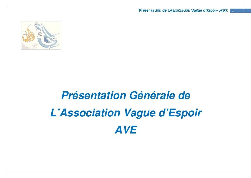 Présentation                  Présentation de l'Association Vague d'Espoir- AVE                                           ...