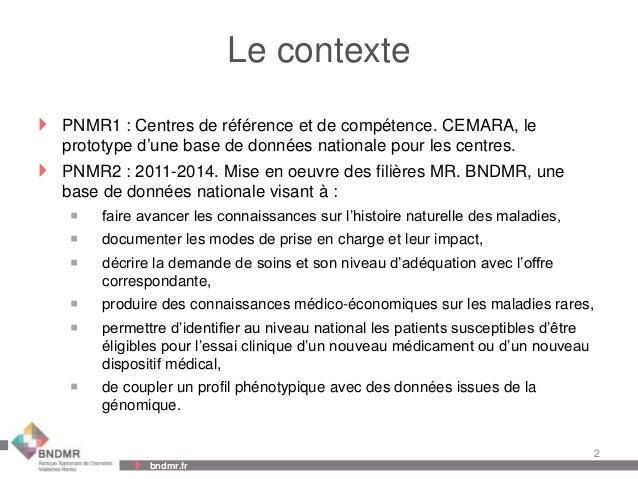 Présentation générale Banque Nationale de Données Maladies Rares, janvier 2014 Slide 2