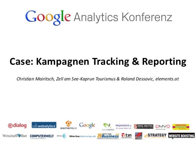 Case: Kampagnen Tracking & Reporting Christian Mairitsch, Zell am See-Kaprun Tourismus & Roland Dessovic, elements.at