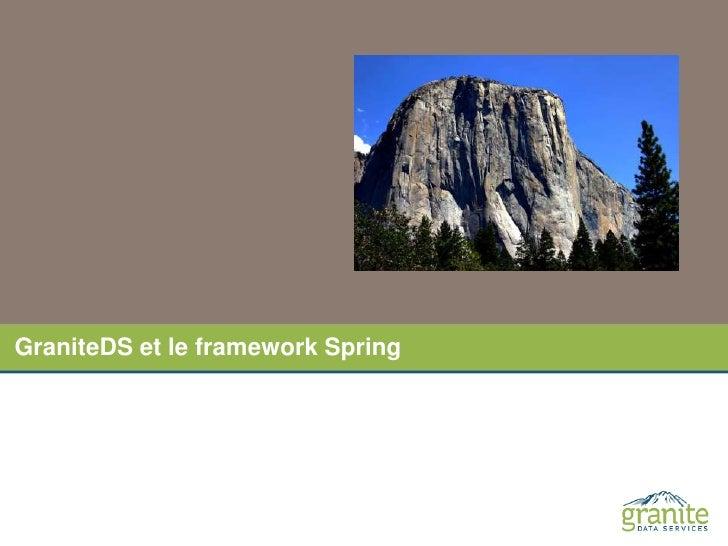 GraniteDS et le frameworkSpring<br />