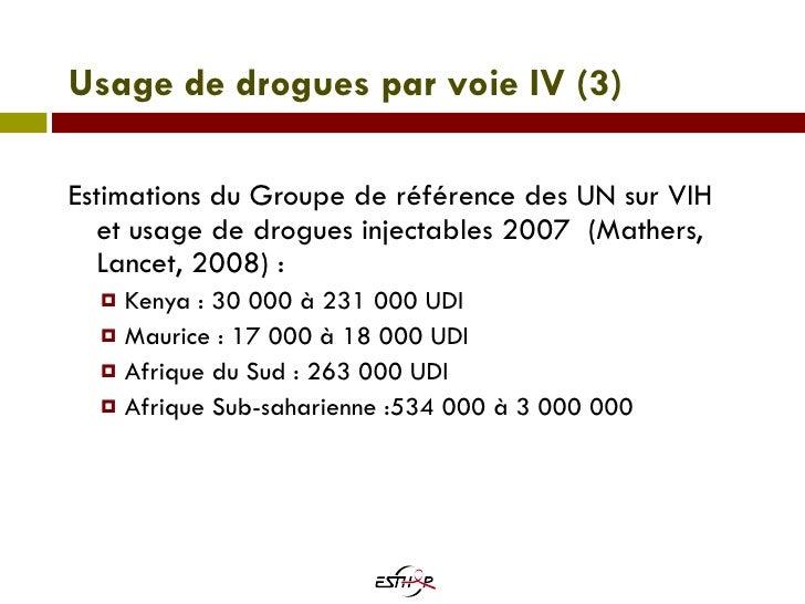 Usage de drogues par voie IV (3) <ul><li>Estimations du Groupe de référence des UN sur VIH et usage de drogues injectables...