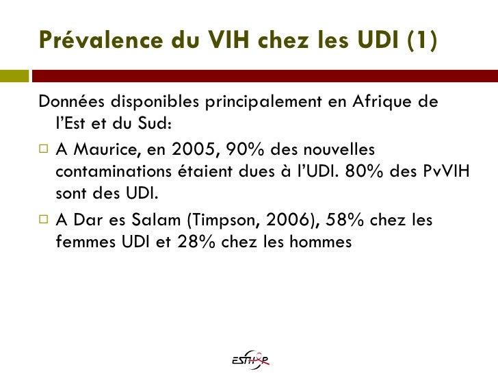 Prévalence du VIH chez les UDI  (1) <ul><li>Données disponibles principalement en Afrique de l'Est et du Sud: </li></ul><u...