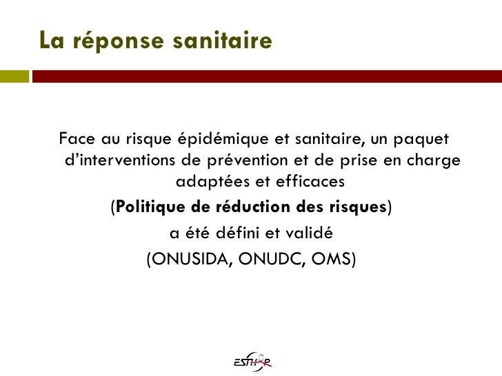 La réponse sanitaire <ul><li>Face au risque épidémique et sanitaire, un paquet d'interventions de prévention et de prise e...