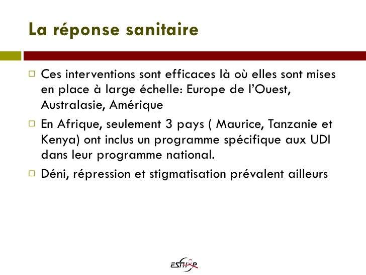 La réponse sanitaire <ul><li>Ces interventions sont efficaces là où elles sont mises en place à large échelle: Europe de l...