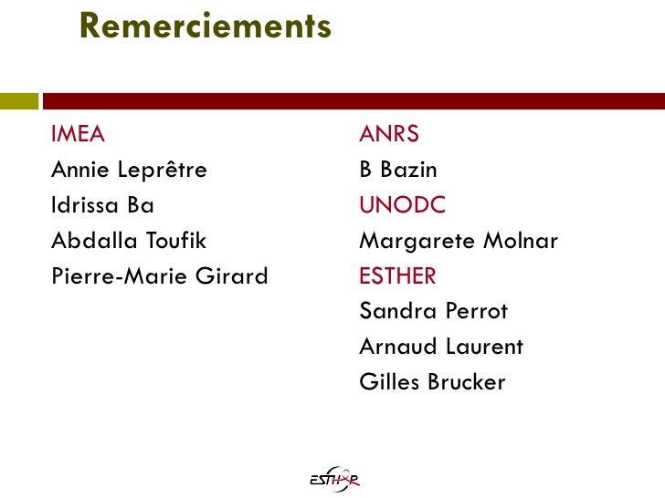 Remerciements   <ul><li>IMEA </li></ul><ul><li>Annie Leprêtre </li></ul><ul><li>Idrissa Ba </li></ul><ul><li>Abdalla Toufi...
