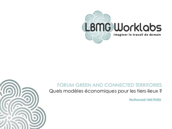 imaginer le travail de demain  FORUM GREEN AND CONNECTED TERRITORIESQuels modèles économiques pour les tiers-lieux ?      ...