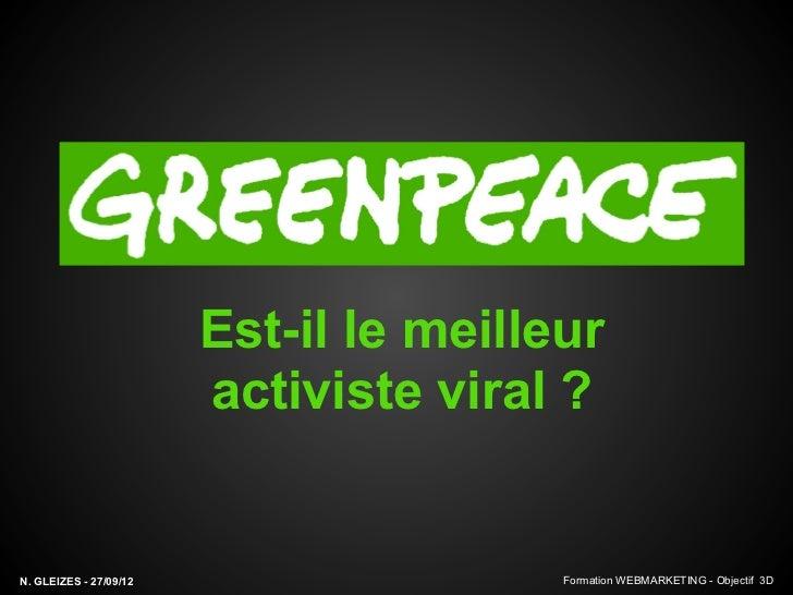 Est-il le meilleur                        activiste viral ?N. GLEIZES - 27/09/12                   Formation WEBMARKETING ...