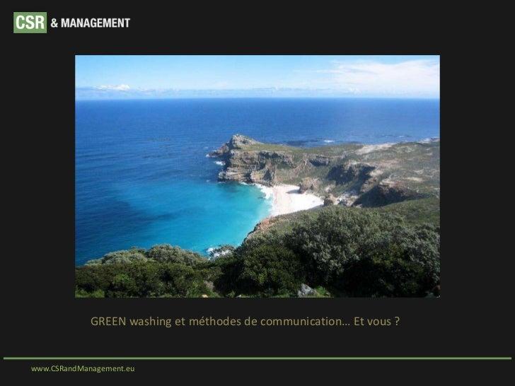 GREEN washing et méthodes de communication… Et vous ?www.CSRandManagement.eu