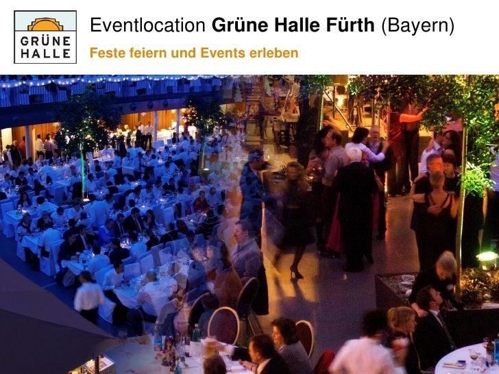 Eventlocation Grüne Halle Fürth (Bayern)              Feste feiern und Events erlebenGrüne Halle Vermarktung ▪ ZS Mediatea...