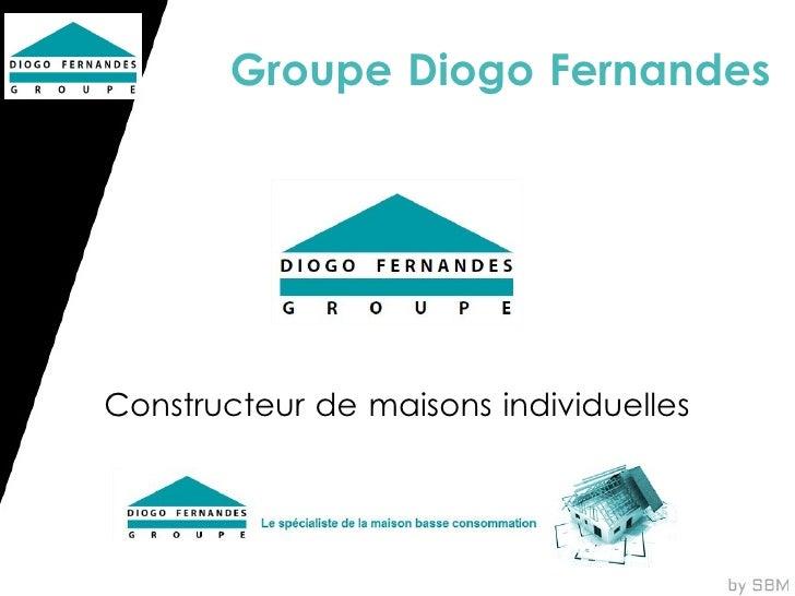 Groupe Diogo FernandesConstructeur de maisons individuelles