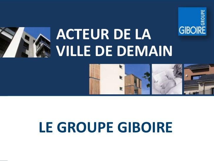 LE groupe Giboire<br />