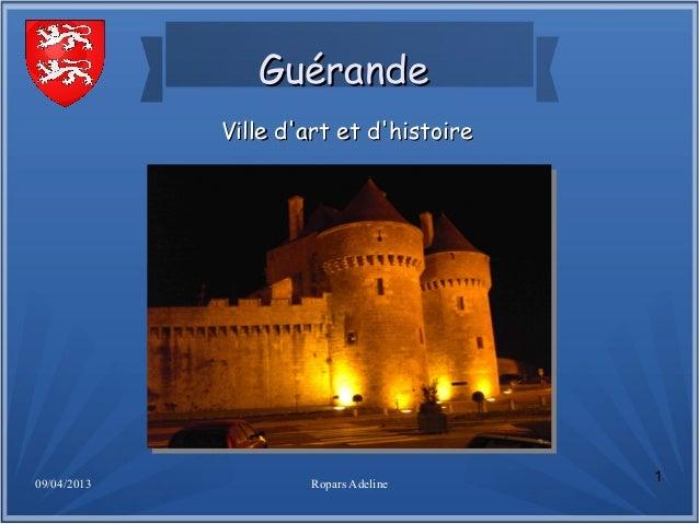 09/04/2013 Ropars Adeline1GuérandeGuérandeVille dart et dhistoireVille dart et dhistoire