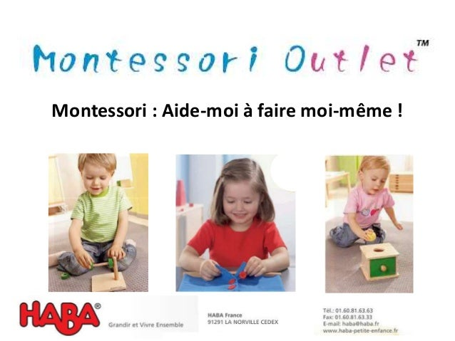 Montessori : Aide-moi à faire moi-même !