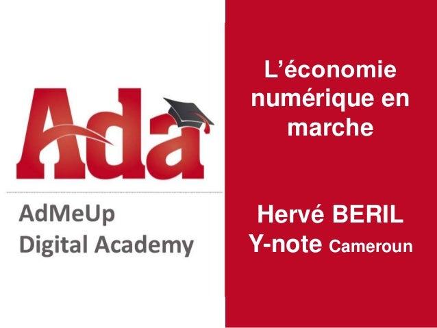 L'économie numérique en marche Hervé BERIL Y-note Cameroun
