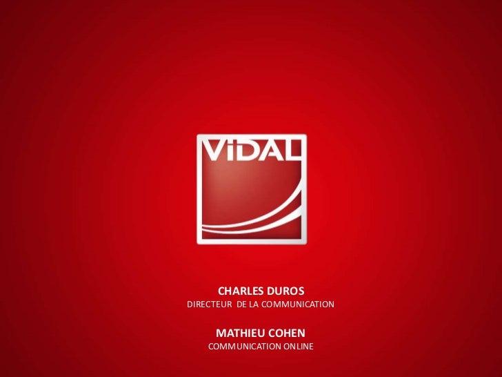 CHARLES DUROSDIRECTEUR DE LA COMMUNICATION     MATHIEU COHEN    COMMUNICATION ONLINE
