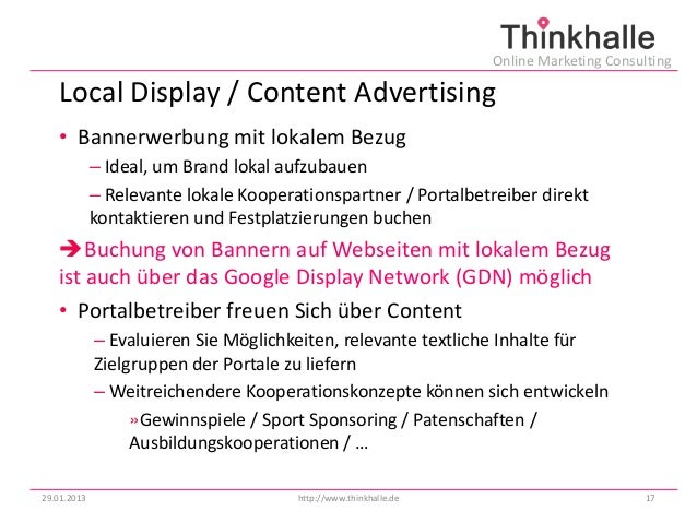 Online Marketing Consulting   Local Display / Content Advertising   • Bannerwerbung mit lokalem Bezug             – Ideal,...