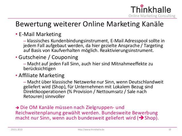 Online Marketing Consulting   Bewertung weiterer Online Marketing Kanäle   • E-Mail Marketing             – klassisches Ku...