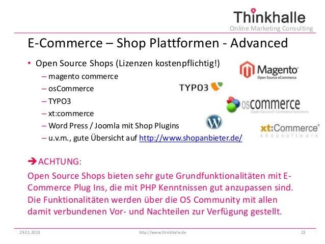 Online Marketing Consulting   E-Commerce – Shop Plattformen - Advanced   • Open Source Shops (Lizenzen kostenpflichtig!)  ...