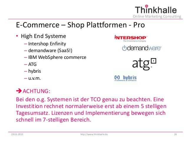 Online Marketing Consulting   E-Commerce – Shop Plattformen - Pro   • High End Systeme             – Intershop Enfinity   ...