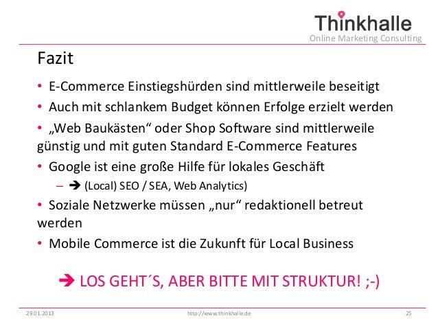 Online Marketing Consulting   Fazit   • E-Commerce Einstiegshürden sind mittlerweile beseitigt   • Auch mit schlankem Budg...