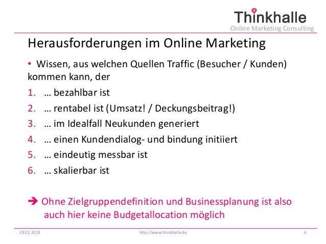 Online Marketing Consulting   Herausforderungen im Online Marketing   • Wissen, aus welchen Quellen Traffic (Besucher / Ku...