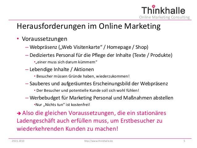 """Online Marketing Consulting   Herausforderungen im Online Marketing   • Voraussetzungen             – Webpräsenz (""""Web Vis..."""