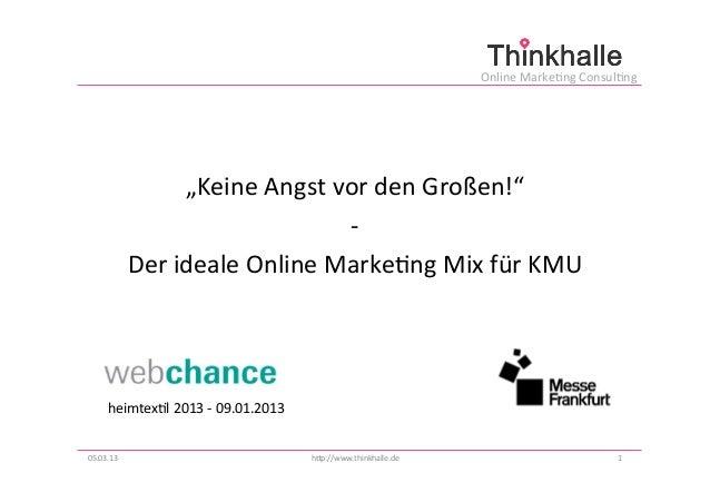 """Online Marke+ng Consul+ng                              """"Keine Angst vor den Großen!""""                    ..."""