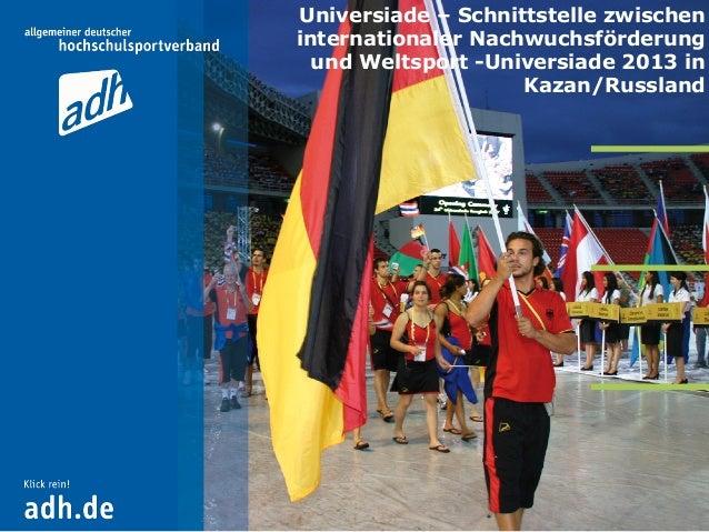 Universiade – Schnittstelle zwischen internationaler Nachwuchsförderung und Weltsport -Universiade 2013 in Kazan/Russland