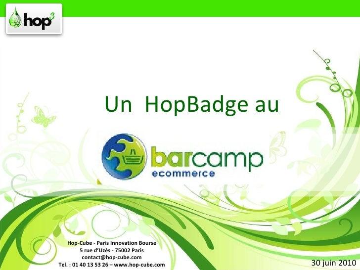 30 juin 2010 Un  HopBadge au