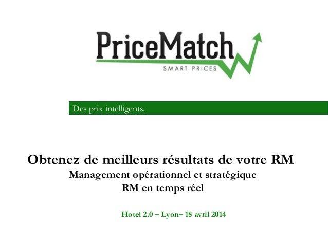 Des prix intelligents. Obtenez de meilleurs résultats de votre RM Management opérationnel et stratégique RM en temps réel ...