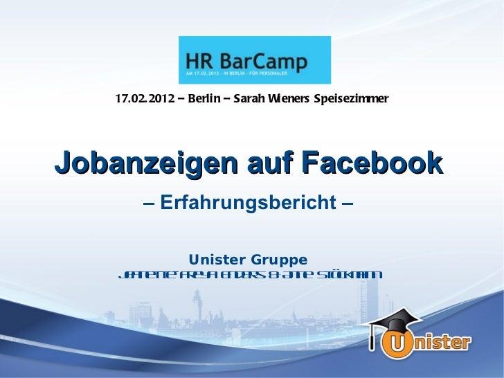 17. 02. 2012 – Berlin – Sarah Wieners SpeisezimmerJobanzeigen auf Facebook        – Erfahrungsbericht –                Uni...